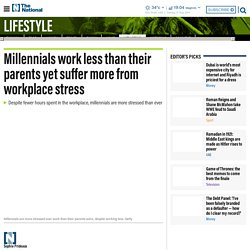 Millennials work less than their parents yet suffer more from workplace stress