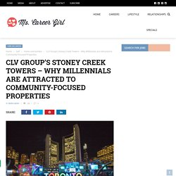 CLV Group's Stoney Creek Towers – Why Millennials are attracted to Community-Focused Properties