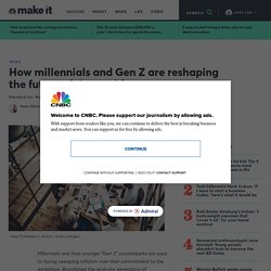 How millennials and Gen Z are reshaping the future of the workforce