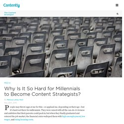 Why Is It So Hard for Millennials to Become Content Strategists?