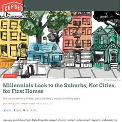 Millennials Look to the Suburbs, Not Cities, for First Homes - Curbed