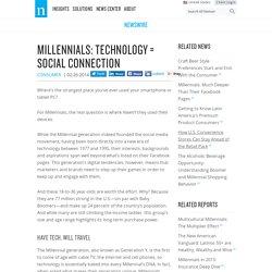 Millennials: Technology = Social Connection