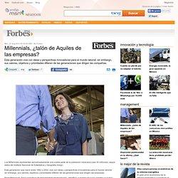 Millennials, ¿talón de Aquiles de las empresas? - Negocios, Finanzas, Dinero, Tecnología de Forbes en Prodigy MSN
