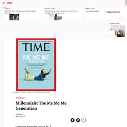 Millennials: The Me Me Me Generation