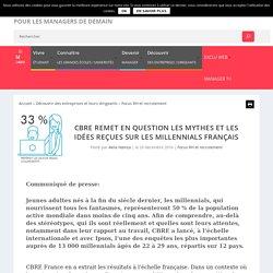 0117 MYTHES ET IDÉES REÇUES SUR LES MILLENNIALS FRANÇAIS - Monde des grandes écoles et des universités