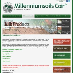 Wholesale Products - Vgrove Millenniumsoils Coir - Naturally the Best Composted Coconut Coir Growing MediumVgrove