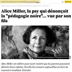 """Alice Miller, la psy qui dénonçait la """"pédagogie noire""""... vue par son fils - 21 avril 2014"""