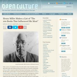"Henry Miller Makes a List of ""The 100 Books That Influenced Me Most"""