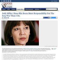 Judy Miller: Hans Blix Bears More Responsibility For The Iraq War Than I Do