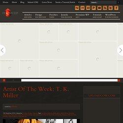 Artist of the week: T. K. Miller
