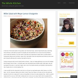Millet Salad with Meyer Lemon Vinaigrette & The Whole Kitchen