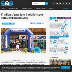 1,7 milliard d'euros de chiffre d'affaires pour INTERSPORT France en 2015