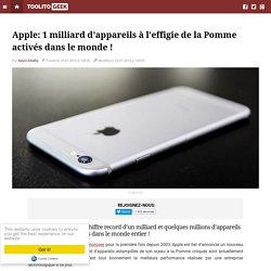 Apple: 1 milliard d'appareils à l'effigie de la Pomme activés dans le monde !