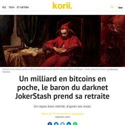 Un milliard en bitcoins en poche, le baron du darknet JokerStash prend sa retraite