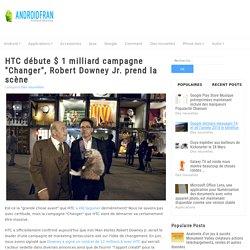"""HTC débute $ 1 milliard campagne """"Changer"""", Robert Downey Jr. prend la scène"""