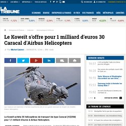 Le Koweït s'offre pour 1 milliard d'euros 30 Caracal d'Airbus Helicopters