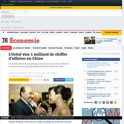 L'Oréal vise 1 milliard de chiffre d'affaires en Chine