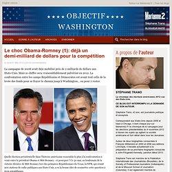Le choc Obama-Romney (1): déjà un demi-milliard de dollars pour la compétition