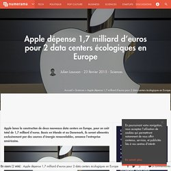 Apple dépense 1,7 milliard d'euros pour 2 data centers écologiques en Europe - Sciences