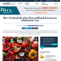 Bio : Un bond de plus d'un milliard d'euros en seulement 1 an