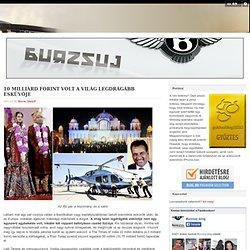 10 milliárd forint volt a világ legdrágább esküvője - Burzsuj