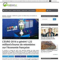 L'EURO 2016, 1,22 milliard d'euros de retombées sur l'économie française