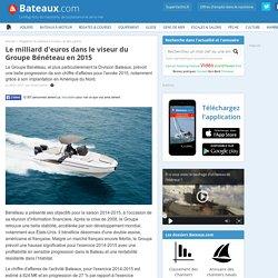 Le milliard d'euros dans le viseur du Groupe Bénéteau en 2015
