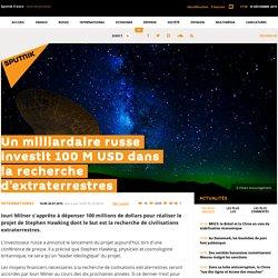 Un milliardaire russe investit 100 M USD dans la recherche d'extraterrestres