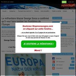 Le milliardaire khazar George Soros a confirmé qu'il veut faire tomber les frontières de l'Europe