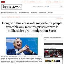 Hongrie : Une écrasante majorité du peuple favorable aux mesures prises contre le milliardaire pro-immigration Soros