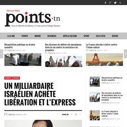 Un milliardaire israélien achète libération et l'express - Points.tn