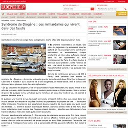 Syndrome de Diogène : ces milliardaires qui vivent dans des taudis - 09/01/2009