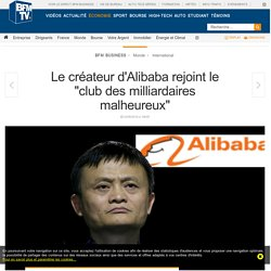 """Le créateur d'Alibaba rejoint le """"club des milliardaires malheureux"""""""
