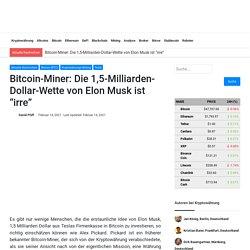 """Bitcoin-Miner: Die 1,5-Milliarden-Dollar-Wette von Elon Musk ist """"irre"""""""