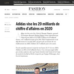 Adidas vise les 20 milliards de chiffre d'affaires en 2020 - Actualité : business (#466034)