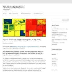 FORUM DES AGRICULTURES 05/06/14 Nourrir 9 milliards de personnes grâce au big data ?