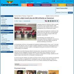 Nexttel a déjà investi plus de 200 milliards au Cameroun