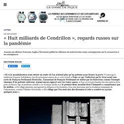 « Huit milliards de Cendrillon », regards russes sur la pandémie