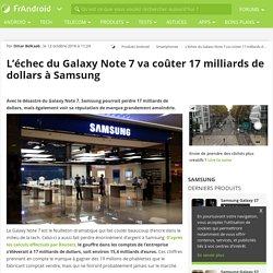 L'échec du Galaxy Note 7 va coûter 17 milliards de dollars à Samsung