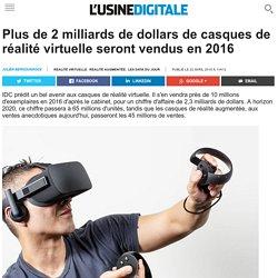 Plus de 2 milliards de dollars de casques de réalité virtuelle seront vendus en 2016