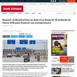 Exclusif : le Burkina Faso se dote d'un fonds de 10 milliards de francs CFA pour financer ses entrepreneurs