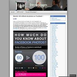 Bientôt 100 milliards de photos sur Facebook ! « Décryptages