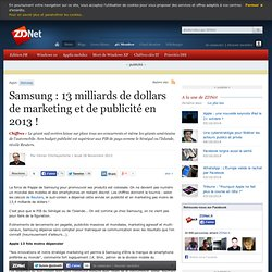 Samsung : 13 milliards de dollars de marketing et de publicité en 2013 !