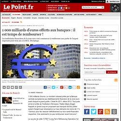 1 000 milliards d'euros offerts aux banques : il est temps de rembourser !