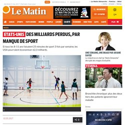 Etats-Unis: Des milliards perdus, par manque de sport - Société
