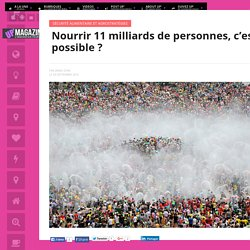Nourrir 11 milliards de personnes, c'est possible ?