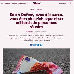 Selon Oxfam, avec dix euros, vous êtes plus riche que deux milliards de personnes réunies