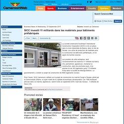 SICC investit 11 milliards dans les matériels pour bâtiments préfabriqués