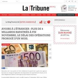Avoirs à l'étranger : Plus de 4 milliards rapatriés à fin novembre, le délai des opérations prorogé d'un mois. - La Nouvelle Tribune