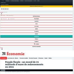 Fraude fiscale : une somme record de 21 milliards d'euros récupérée en 2015